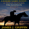 A Ranger Named Rowdy: A Texas Ranger Tim Bannon Story (Unabridged) Audiobook, by James J. Griffin