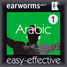 Rapid Arabic (Modern Standard Arabic): Volume 1 (Unabridged) Audiobook, by Earworms Learning