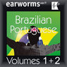 Rapid Brazilian (Portuguese): Volumes 1 & 2) Audiobook, by Earworms Learning