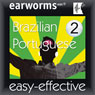 Rapid Brazilian, Volume 2 (Unabridged) Audiobook, by earworms Publishing