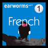 Rapid French: Volume 1 (Unabridged) Audiobook, by Earworms Learning