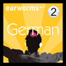 Rapid German: Volume 2 Audiobook, by Earworms Learning