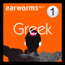 Rapid Greek: Volume 1 (Unabridged) Audiobook, by Earworms Learning
