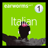 Rapid Italian: Volume 1 (Unabridged), by Earworms Learning