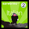 Rapid Italian: Volume 2, by Earworms Learning