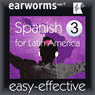 Rapid Spanish (Latin American): Volume 3 Audiobook, by Earworms Learning