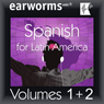 Rapid Spanish (Latin American): Volumes 1 & 2 Audiobook, by Earworms Learning