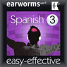 Rapid Spanish: Volume 3 (Unabridged), by Earworms Learning