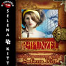 Rapunzel: Modern Wicked Fairy Tales: An Erotic Romance (Unabridged), by Selena Kitt