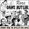 Rare Daws Butler: Comedy from the Voice of Yogi Bear! Audiobook, by Daws Butler
