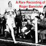 A Rare Recording of Roger Bannister Audiobook, by Roger Bannister