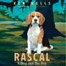 Rascal: A Dog and His Boy (Unabridged) Audiobook, by Ken Wells