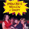 Raunchiest Women of Comedy, by Andrea Abbate