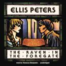 The Raven in the Foregate: The Twelfth Chronicle of Brother Cadfael (Unabridged), by Ellis Peters