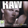 Raw (Unabridged), by Scott Monk