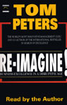 Re-imagine!: Business Excellence in a Disruptive Age (Unabridged), by Tom Peters