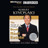 The Real Book of Real Estate: Real Experts, Real Advice, Real Success Stories (Unabridged), by Robert Kiyosaki
