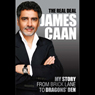 The Real Deal: My Story from Brick Lane to Dragons Den Audiobook, by James Caan
