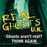 Real Ghosts UK: Featuring Three Separate Investigations Audiobook, by Patrick McNamara