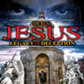 The Real Jesus: Legacy of Deception, by World Wide Multi Media