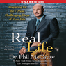 Real Life: Preparing for the 7 Worst Days of Your Life (Unabridged), by Phil McGraw