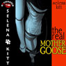 The Real Mother Goose: A BDSM Erotic Fantasy Romance (Unabridged) Audiobook, by Selena Kitt