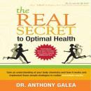 The Real Secret to Optimal Health (Unabridged) Audiobook, by Dr. Anthony Galea