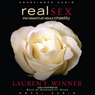 Real Sex: The Naked Truth About Chastity (Unabridged) Audiobook, by Lauren Winner