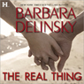 The Real Thing (Unabridged), by Barbara Delinsky