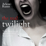 The Real Twilight: True Stories of Modern Day Vampires (Unabridged) Audiobook, by Arlene Russo