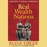 The Real Wealth of Nations: Creating a Caring Economics Audiobook, by Riane Eisler