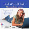 Real Wired Child (Unabridged) Audiobook, by Michael Carr-Gregg