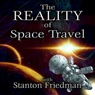 The Reality of Space Travel: With Stanton Friedman Audiobook, by Stanton Friedman
