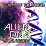 Realms of the Unreal: Alien DNA Explained, by Derrel Sims