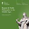 Reason & Faith: Philosophy in the Middle Ages Audiobook, by The Great Courses
