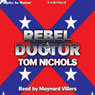 Rebel Doctor (Unabridged) Audiobook, by Tom P. Nichols