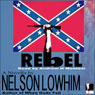 Rebel (Unabridged) Audiobook, by Nelson Lowhim