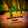 Rebellion of the Leaves (Unabridged), by Jason Jones