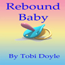 Rebound Baby (Unabridged) Audiobook, by Tobi Doyle