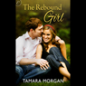 The Rebound Girl: Getting Physical, Book 1 (Unabridged) Audiobook, by Tamara Morgan
