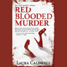 Red Blooded Murder (Unabridged) Audiobook, by Laura Caldwell