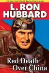Red Death Over China (Unabridged), by L. Ron Hubbard