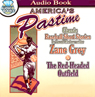 The Red-Headed Outfield (Unabridged) Audiobook, by Zane Grey