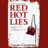 Red Hot Lies (Unabridged), by Laura Caldwell