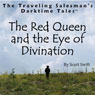 The Red Queen and the Eye of Divination: The Traveling Salesmans Darktime Tales (Unabridged) Audiobook, by Scott Swift