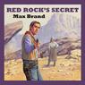Red Rocks Secret (Unabridged), by Max Brand