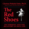 The Red Shoes (Unabridged) Audiobook, by Clarissa Pinkola Estes