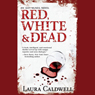 Red, White & Dead (Unabridged) Audiobook, by Laura Caldwell