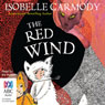 The Red Wind: Kingdom of the Lost, Book 1 (Unabridged) Audiobook, by Isobelle Carmody