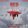 Red Wind: T.C. Bogner, Book 1 (Unabridged), by R. Karl Largent